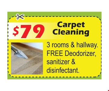 Carpet Cleaning $79, 3 rooms & hallway. Free deodorizer, sanitizer & disinfectant