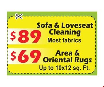 $89 sofa & loveseat cleaning, $69 area & oriental rugs