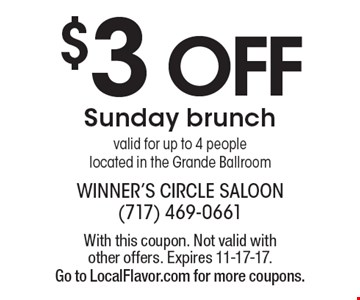 $3 Off Sunday Brunch. Valid for up to 4 people. Located in the Grande Ballroom. With this coupon. Not valid with other offers. Expires 11-17-17.  Go to LocalFlavor.com for more coupons.