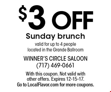 $3 off Sunday brunch. Valid for up to 4 people. Located in the Grande Ballroom. With this coupon. Not valid with other offers. Expires 12-15-17. Go to LocalFlavor.com for more coupons.
