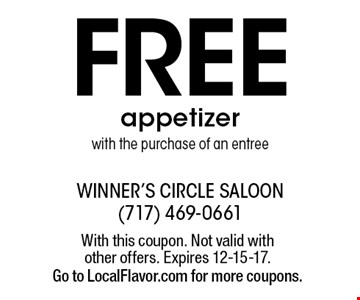 Free appetizer with the purchase of an entree. With this coupon. Not valid with other offers. Expires 12-15-17. Go to LocalFlavor.com for more coupons.