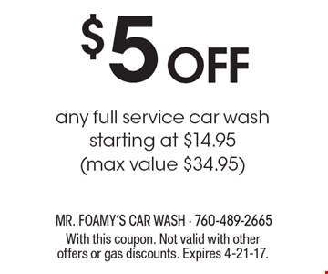 $5 off any full service car wash starting at $14.95 (max value $34.95). With this coupon. Not valid with other offers or gas discounts. Expires 4-21-17.