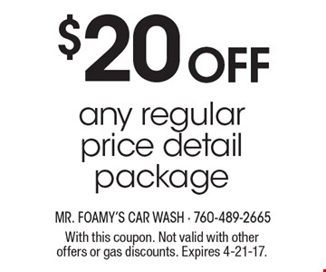 $20 off any regular price detail package. With this coupon. Not valid with other offers or gas discounts. Expires 4-21-17.