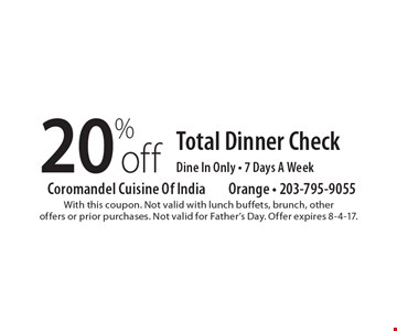 20% off Total Dinner Check Dine In Only - 7 Days A Week. With this coupon. Not valid with lunch buffets, brunch, other offers or prior purchases. Not valid for Father's Day. Offer expires 8-4-17.