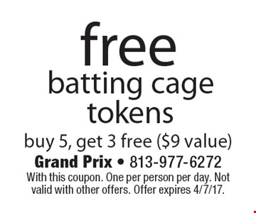 free batting cage tokens buy 5, get 3 free ($9 value). With this coupon. One per person per day. Not valid with other offers. Offer expires 4/7/17.