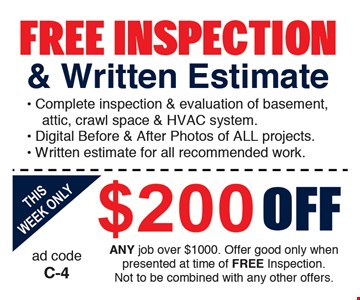 $200 OFF any job over $1000 PLUS Free Inspection & Written Estimate