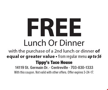Free Lunch Or Dinner with the purchase of a 2nd lunch or dinner of equal or greater value. From regular menu, up to $6. With this coupon. Not valid with other offers. Offer expires 3-24-17.