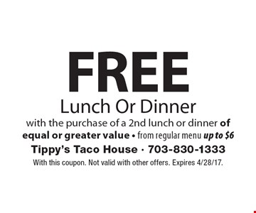 Free Lunch Or Dinner with the purchase of a 2nd lunch or dinner of equal or greater value - from regular menu up to $6. With this coupon. Not valid with other offers. Expires 4/28/17.