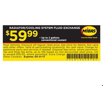 Radiator/Cooling System Fluid Exchange $59.99