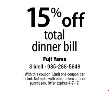 15% off total dinner bill. With this coupon. Limit one coupon per ticket. Not valid with other offers or prior purchases. Offer expires 4-7-17.