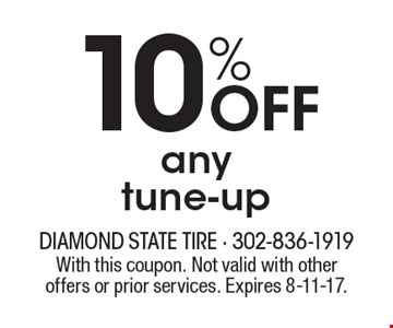 10% OFF any tune-up. With this coupon. Not valid with other offers or prior services. Expires 8-11-17.