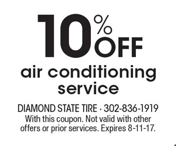 10% OFF air conditioning service. With this coupon. Not valid with other offers or prior services. Expires 8-11-17.