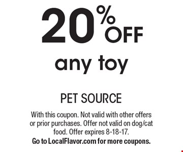 20% off any toy. With this coupon. Not valid with other offers or prior purchases. Offer not valid on dog/cat food. Offer expires 8-18-17. Go to LocalFlavor.com for more coupons.