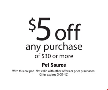 $5 off any purchase of $30 or more. With this coupon. Not valid with other offers or prior purchases. Offer expires 3-31-17.