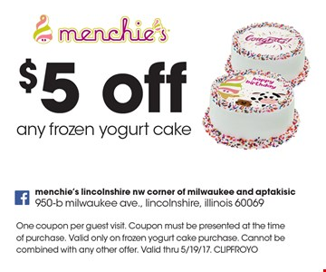 $5 off any frozen yogurt cake. One coupon per guest visit. Coupon must be presented at the time of purchase. Valid only on frozen yogurt cake purchase. Cannot be combined with any other offer. Valid thru 5/19/17. CLIPFROYO