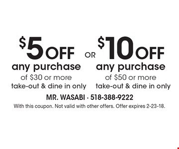 $5 off any purchase of $30 or more OR $10 off any purchase of $50 or more. With this coupon. Not valid with other offers. Offer expires 2-23-18.