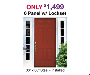 Only $1,499 6 Panel with lockset. 36