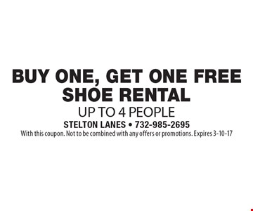 Free shoe rental with purchase of one shoe rental, up to 4 people. With this coupon. Not to be combined with any offers or promotions. Expires 3-10-17