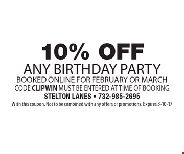 10% Off any birthday party booked online for February or March. Code CLIPWIN must be entered at time of booking. With this coupon. Not to be combined with any offers or promotions. Expires 3-10-17