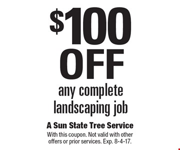 $100 Off any complete landscaping job. With this coupon. Not valid with other offers or prior services. Exp. 8-4-17.