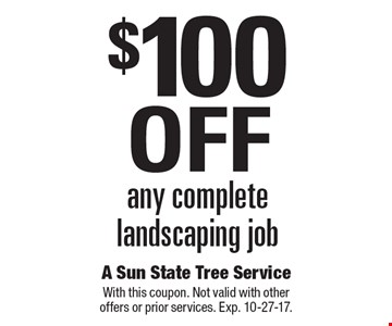 $100 Off any complete landscaping job. With this coupon. Not valid with other offers or prior services. Exp. 10-27-17.