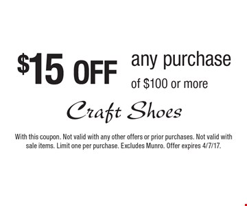 $15 OFF any purchase of $100 or more. With this coupon. Not valid with any other offers or prior purchases. Not valid with sale items. Limit one per purchase. Excludes Munro. Offer expires 4/7/17.