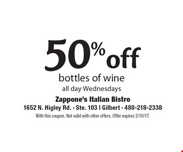 50% off bottles of wine all day Wednesdays. With this coupon. Not valid with other offers. Offer expires 3/10/17.