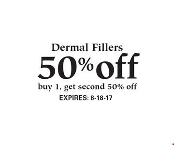 50% off Dermal Fillers buy 1, get second 50% off.