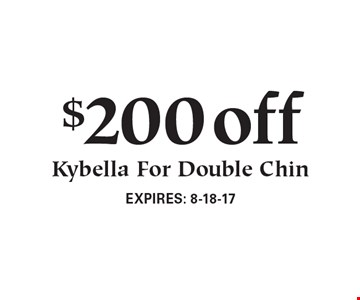 $200 off Kybella For Double Chin.