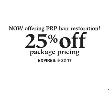 NOW offering PRP hair restoration! 25% off package pricing. Expires 9-22-17.