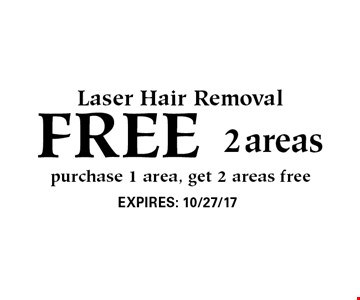 FREE Laser Hair Removal, 2 areas. Purchase 1 area, get 2 areas free.