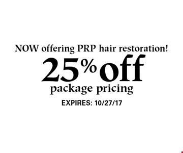 25% off package pricing. NOW offering PRP hair restoration!