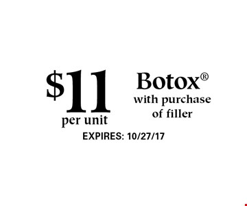 $11 per unit Botox with purchase of filler.