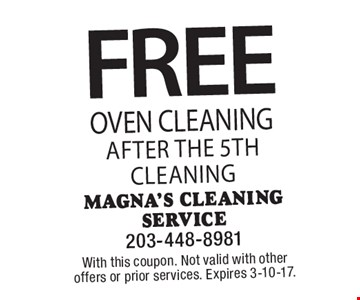 FREE Oven Cleaning after the 5th cleaning. With this coupon. Not valid with other offers or prior services. Expires 3-10-17.