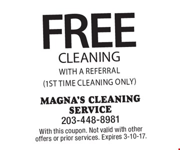 FREE cleaning with A referral (1st time cleaning only). With this coupon. Not valid with other offers or prior services. Expires 3-10-17.