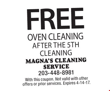 FREE Oven Cleaning after the 5th cleaning. With this coupon. Not valid with other offers or prior services. Expires 4-14-17.