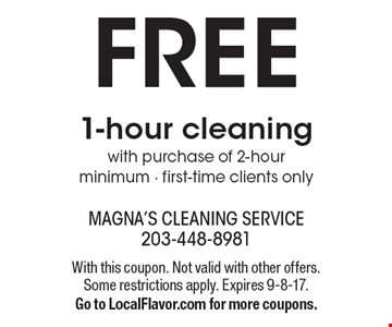 FREE 1-hour cleaning with purchase of 2-hour minimum. First-time clients only. With this coupon. Not valid with other offers. Some restrictions apply. Expires 9-8-17. Go to LocalFlavor.com for more coupons.