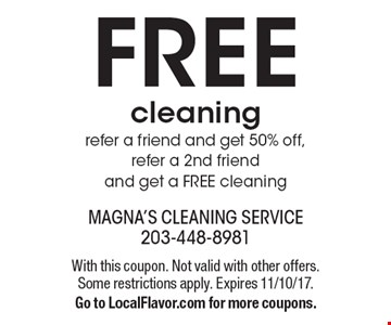 FREE cleaning refer a friend and get 50% off, refer a 2nd friend and get a FREE cleaning. With this coupon. Not valid with other offers. Some restrictions apply. Expires 11/10/17. Go to LocalFlavor.com for more coupons.