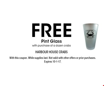 FREE Pint Glass with purchase of a dozen crabs. With this coupon. While supplies last. Not valid with other offers or prior purchases. Expires 10-1-17.