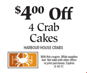 $4.00 Off 4 Crab Cakes. With this coupon. While supplies last. Not valid with other offers or prior purchases. Expires 8-18-17.