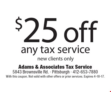$25 off any tax service new clients only. With this coupon. Not valid with other offers or prior services. Expires 4-18-17.