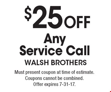 $25 Off Any Service Call. Must present coupon at time of estimate. Coupons cannot be combined. Offer expires 7-31-17.