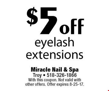 $5 off eyelash extensions. With this coupon. Not valid with other offers. Offer expires 8-25-17.
