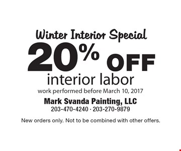 20% OFF interior laborwork performed before March 10, 2017. New orders only. Not to be combined with other offers.