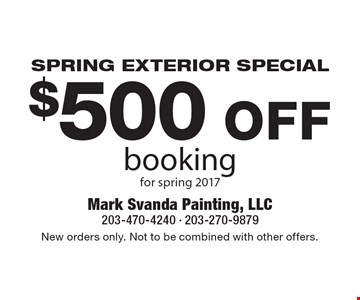 SPRING EXTERIOR SPECIAL $500 OFF booking for spring 2017. New orders only. Not to be combined with other offers.