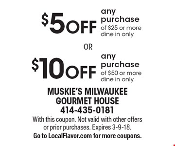 $10 OFF any purchase of $50 or more OR $5 OFF any purchase of $25 or more. dine in only. With this coupon. Not valid with other offers or prior purchases. Expires 12-1-17. Go to LocalFlavor.com for more coupons.