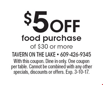 $5 Off food purchase of $30 or more. With this coupon. Dine in only. One coupon per table. Cannot be combined with any other specials, discounts or offers. Exp. 3-10-17.
