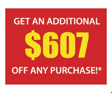 $607 off any purchase.