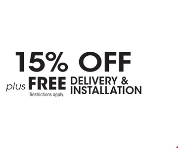 15% OFF, plus FREE purchase. DELIVERY & INSTALLATION. Restrictions apply.