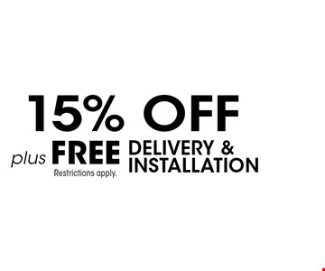 15% OFF plus Free purchase delivery & installation.  Restrictions apply.
